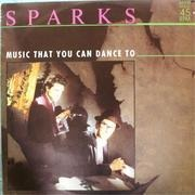 12'' - Sparks - Music That You Can Dance To