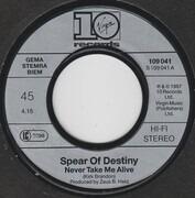7inch Vinyl Single - Spear Of Destiny - Never Take Me Alive