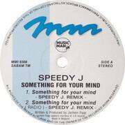 12inch Vinyl Single - Speedy J - Something For Your Mind (Remix)