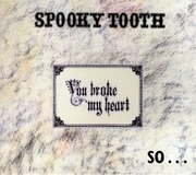 CD - Spooky Tooth - You Broke My Heart So I Busted Your Jaw