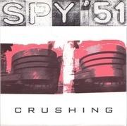 7'' - Spy '51 - Crushing