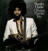 Double LP - Stanley Clarke - I wanna play for you