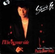7'' - Stevie B - I'll Be By Your Side / Party Your Body