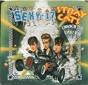 7'' - Stray Cats - (She's) Sexy + 17 / Lookin' Better Every Beer
