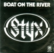 7'' - Styx - Boat On The River