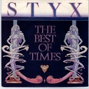 7'' - Styx - The Best Of Times