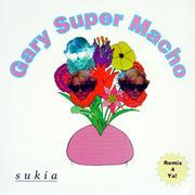 12'' - Sukia - Gary Super Macho