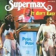 7'' - Supermax - It Ain't Easy / Push, Push