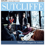 LP & CD - Sutcliffe - Faut Pas Crisper Le Voisin - Still Sealed