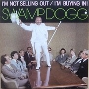 LP - Swamp Dogg - I'm Not Selling Out / I'm Buying In!