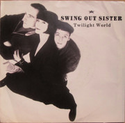 7inch Vinyl Single - Swing Out Sister - Twilight World
