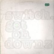 12'' - Switch - Get On Downz