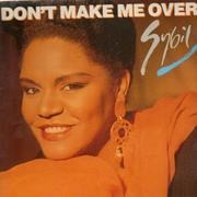 12'' - Sybil - Don't Make Me Over / Here Comes My Love