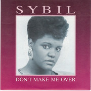 7inch Vinyl Single - Sybil - Don't Make Me Over