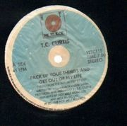 12inch Vinyl Single - T.C. Curtis - Pack Up Your Things And Get Out Of My Life