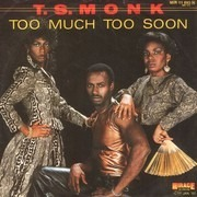 7inch Vinyl Single - T.S. Monk - Too Much Too Soon