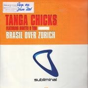 12inch Vinyl Single - Tanga Chicks - Brasil Over Zurich