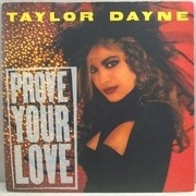 7'' - Taylor Dayne - Prove Your Love / Upon The Journey's End