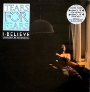 12'' - Tears For Fears - I Believe (A Soulful Re-Recording)