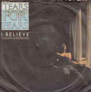 7'' - Tears For Fears - I Believe (A Soulful Re-Recording)