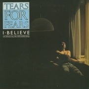 7'' - Tears For Fears - I Believe (A Soulful Re-Recording) - Paper labels