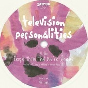 7inch Vinyl Single - Television Personalities - People Think That We're Strange - White vinyl, limited
