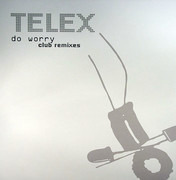 12inch Vinyl Single - Telex - Do Worry - Club Remixes