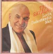 7'' - Telly Savalas - Lovin' Understandin' Man / For All The Right Reasons