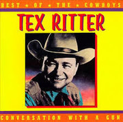 CD - Tex Ritter - Best Of The Cowboys
