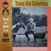 LP - Texas Jim Robertson - Songs And Tales Of The Old West