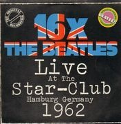 LP - The Beatles - Live At The Star-Club In Hamburg Germany, 1962