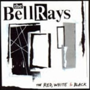 CD - The BELLRAYS - The Red, White & Black