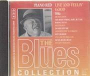 CD - The Blues Collection - 68: Piano Red - Live & Feelin' Good