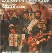 7'' - Bob Dylan & Band - Million Dollar Bash / Tears Of Rage