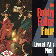 CD - The Bobby Fuller Four - Live At PJ's Plus!
