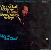 CD - The Cannonball Adderley Quintet - Mercy, Mercy, Mercy! (Live At 'The Club')