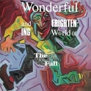 LP - The Fall - The Wonderful And Frightening World Of The Fall - .. FRIGHTENING WORLD OF THE FALL