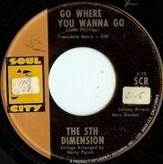 7inch Vinyl Single - The Fifth Dimension - Go Where You Wanna Go