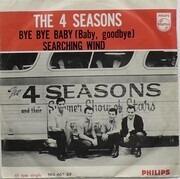 7inch Vinyl Single - The Four Seasons - Bye, Bye, Baby (Baby, Goodbye) / Searching Wind