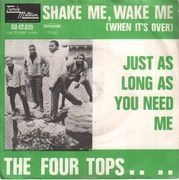 7inch Vinyl Single - The Four Tops - Shake Me, Wake Me / Just As Long As You Need Me