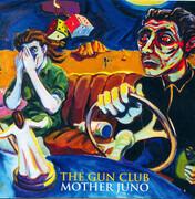 CD - The Gun Club - Mother Juno