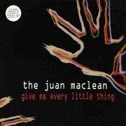 12inch Vinyl Single - The Juan Maclean - Give Me Every Little Thing