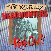 CD - The Kentucky Headhunters - Rave On!!