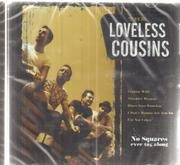 CD - The Loveless Cousins - No Squares Ever Tag Along - Still sealed