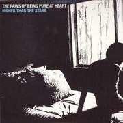 12'' - THE PAINS OF BEING PURE AT HEART - HIGHER THAN THE STARS REMIXES - .. REMIXES