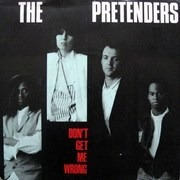 12'' - The Pretenders - Don't Get Me Wrong