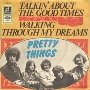 7inch Vinyl Single - The Pretty Things - Talkin' About The Good Times / Walking Through My Dreams - RARE