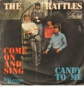 7inch Vinyl Single - The Rattles - Come On And Sing / Candy To Me
