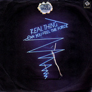 7'' - The Real Thing - Can You Feel The Force?