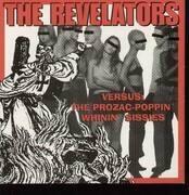 7'' - The Revelators - Versus:the prozac-poppin whinin sissies